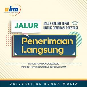 UBM TELAH MEMBUKA JALUR PENERIMAAN LANGSUNG TAHUN AJARAN 2019/2020 PERIODE 1 NOVEMBER 2018 s/d 28 FEBRUARI 2019
